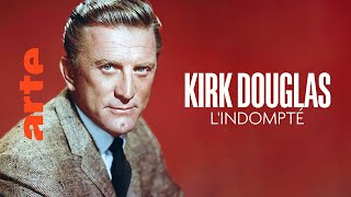 Kirk Douglas, l'indompté