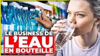 Le business de l'eau en bouteille
