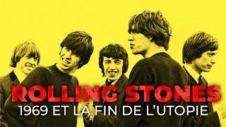 Les Rolling Stones, 1969 et la fin de l'utopie