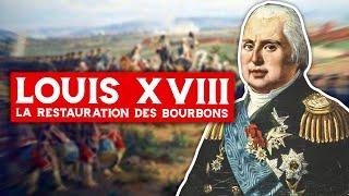 Louis XVIII, la Restauration des Bourbons