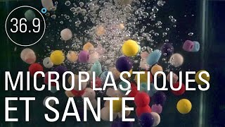 Documentaire Microplastiques : quels dangers pour la santé ?