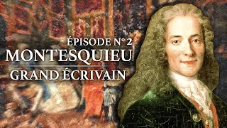 Documentaire Montesquieu – Grand Ecrivain (1689-1755) – Partie 2