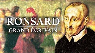 Pierre de Ronsard - Grand Ecrivain (1524-1585)
