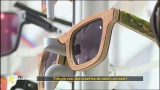 Documentaire Très en vue, des lunettes de soleil… en bois !