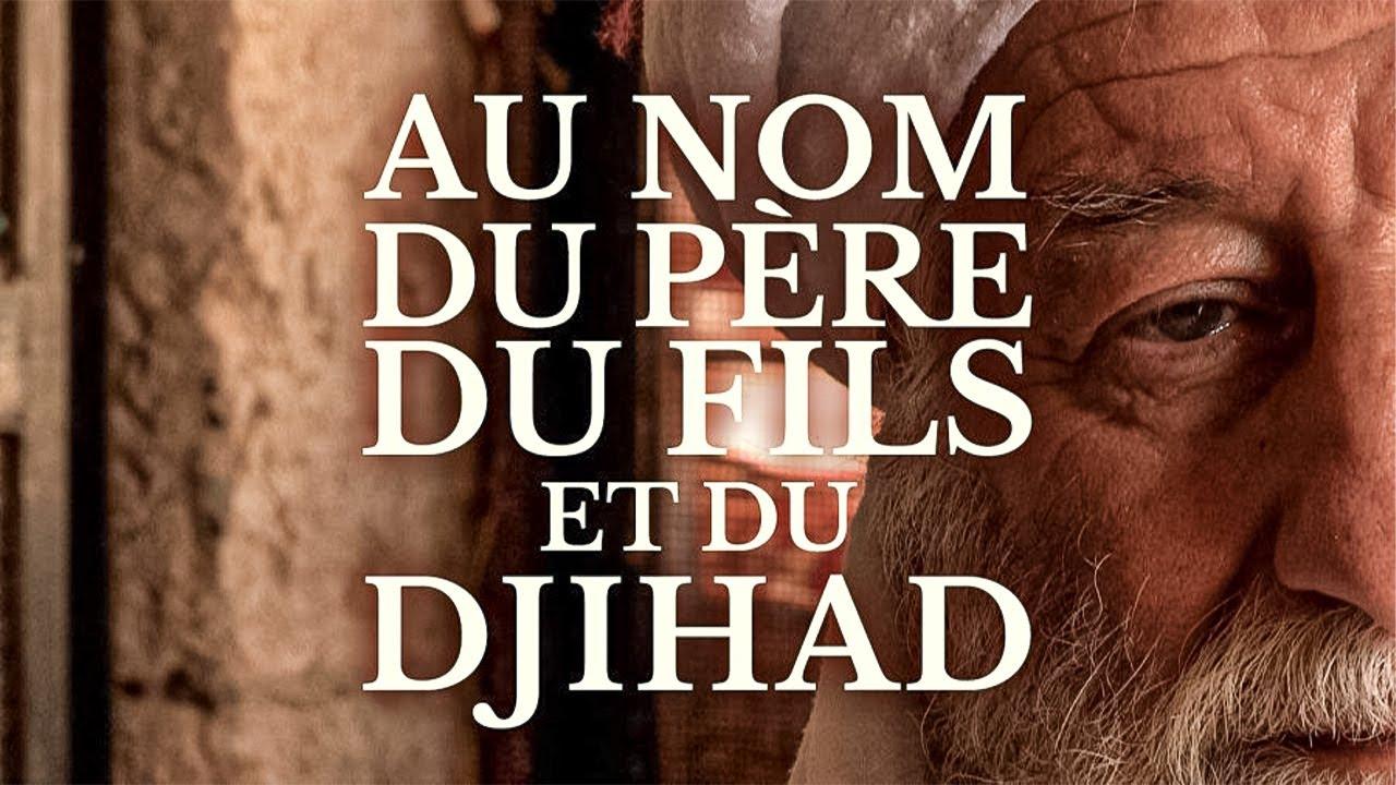 Au nom du père du fils et du Djihad