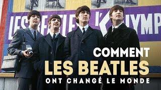 Comment les Beatles ont changé le monde