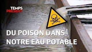Du poison dans notre eau potable