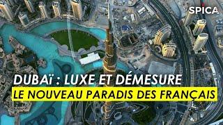 Dubaï : luxe, démesure et réussite, le nouveau paradis des français