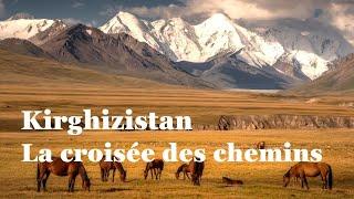 Kirghizistan, la croisée des chemins