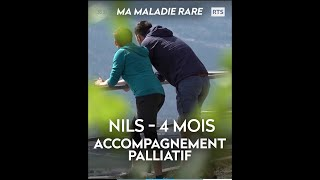 Ma maladie rare - Nils - Accompagnement palliatif