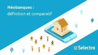 Documentaire Néobanques : définition et comparatif