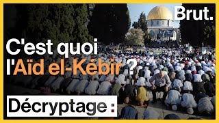 C'est quoi l'Aïd el-Kébir ?