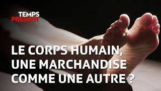 Documentaire Don du corps, le corps humain une marchandise comme une autre ?