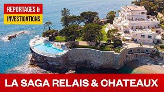 La saga Relais & Chateaux - Les secrets du luxe à la française