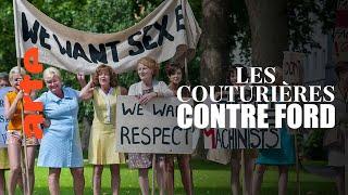 Les couturières contre Ford : la guerre des sexes | D'après une histoire vraie
