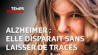 Documentaire Alzheimer : elle disparait sans laisser de traces