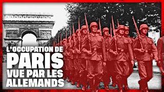 L'Occupation de Paris vue par les Allemands