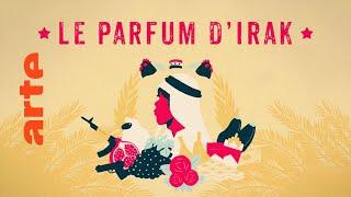 Documentaire Le parfum d'Irak, l'intégrale