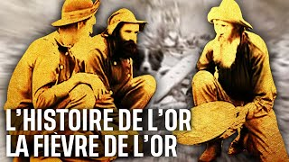 L'histoire de l'or - La fièvre de l'or