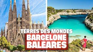 Terres des Mondes : Barcelone et Baléares