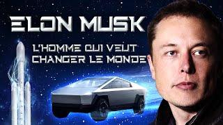 Elon Musk, l'homme qui veut changer le monde