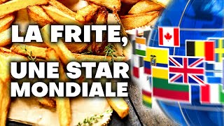La frite, secrets d'une star mondiale