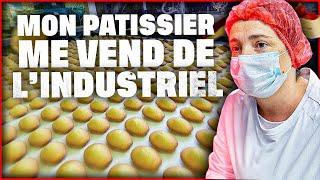 Mon pâtissier me vend de l'industriel
